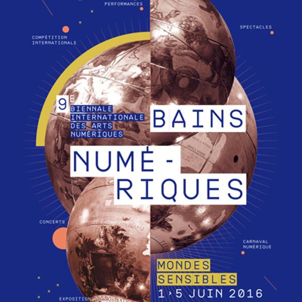 Bains Numériques Mondes Sensibles à Enghien-les-Bains (95) du 1er au 5 juin 2016 - ON mag