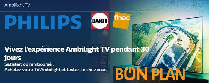 """Bon plan TV Philips Ambilight : essai """"satisfait ou remboursé"""" pendant 30 jours avec La Fnac ou Darty"""